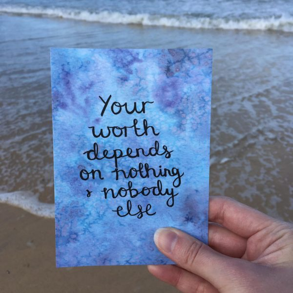 'Your worth depends on nothing & nobody else' Individual Postcard