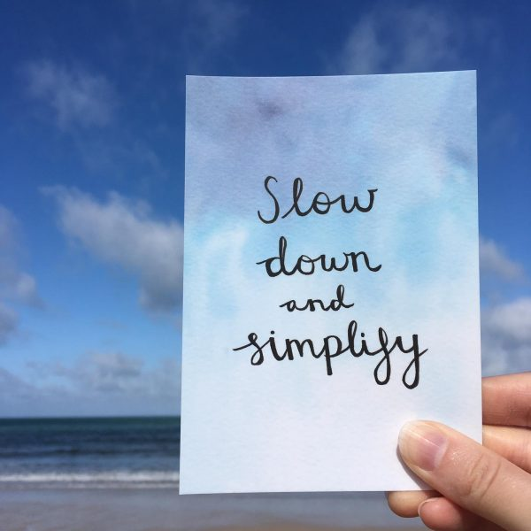 'Slow down and simplify' Individual Postcard