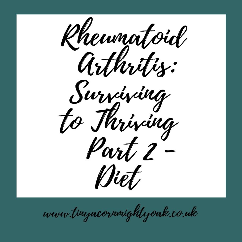 My Rheumatoid Arthritis Story: Surviving to Thriving – Part 2: Diet