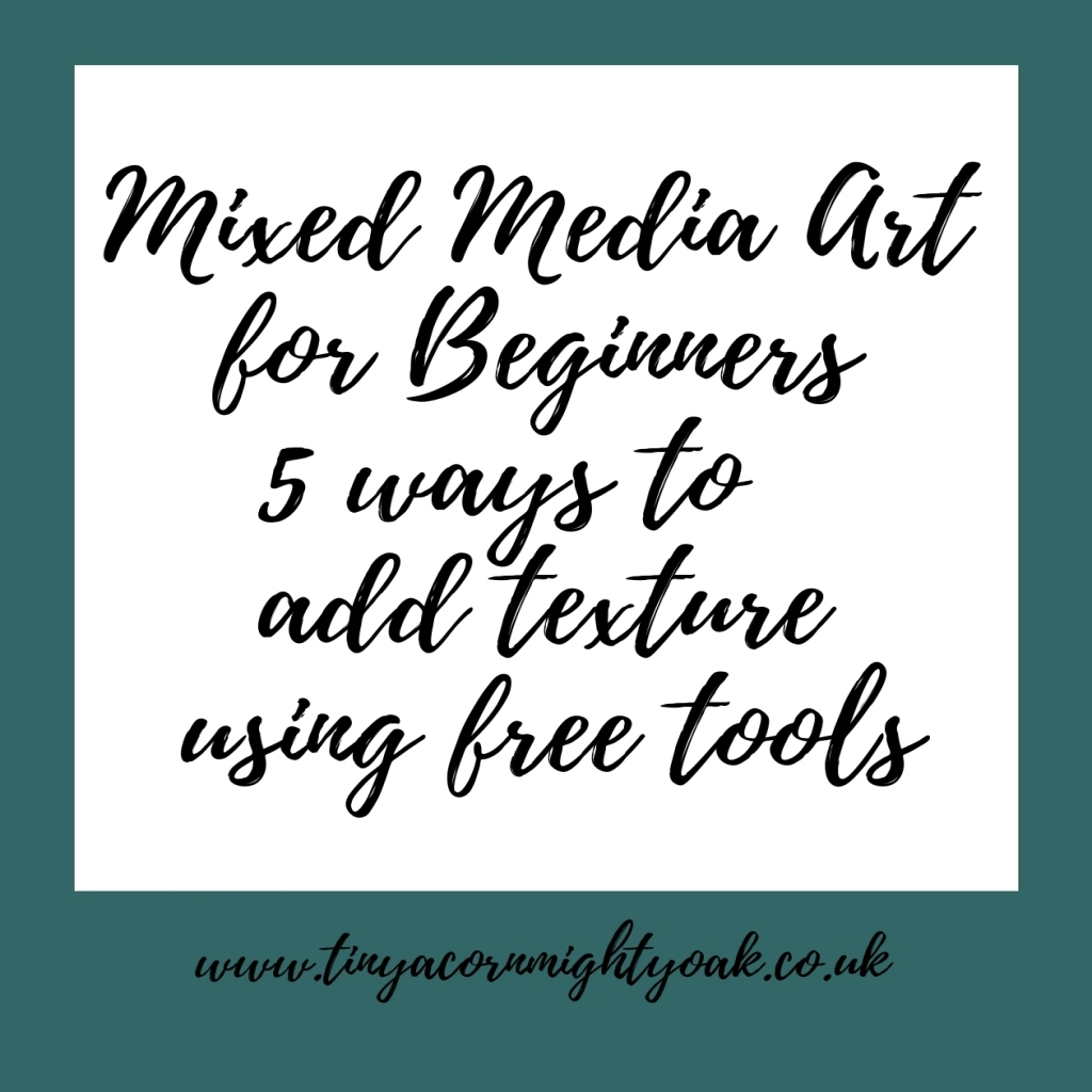 Mixed Media Art for Beginners – 5 ways to add texture using free tools