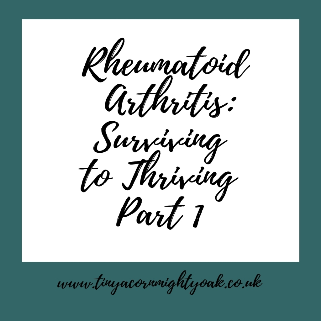 My Rheumatoid Arthritis Story: Surviving to Thriving Part 1