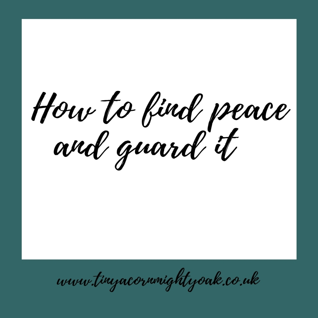 Inspire: How to find peace and guard it