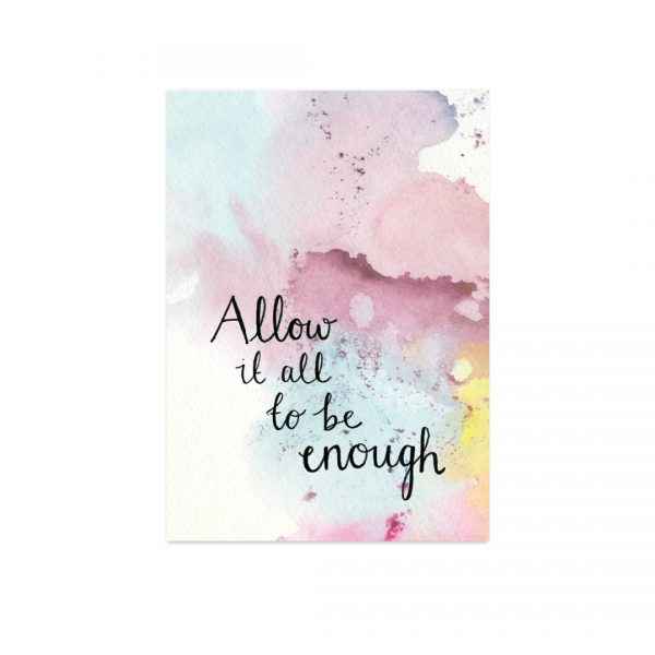 Allow it all to be enough motivational inspirational
