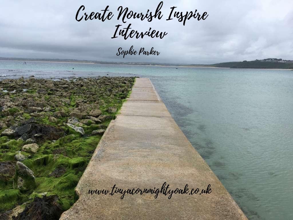 Create Nourish Inspire Interview: Sophie Parker