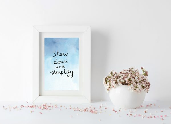 Slow down and simplify motivational inspirational positive affirmation postcard