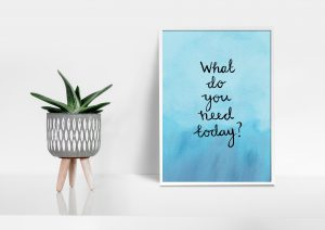 What do you need today motivational inspirational positive affirmation A5 print